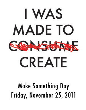 I was made to consume / create